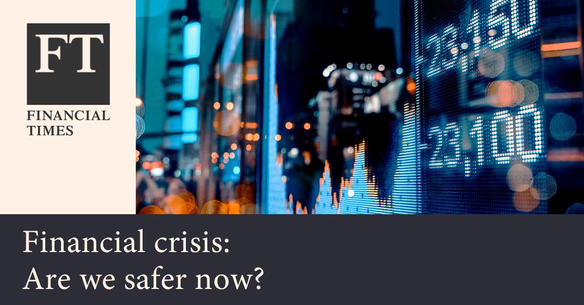 파이낸셜 타임스 - 세계 금융위기 이후 10년, 우리는 교훈을 얻었는가?