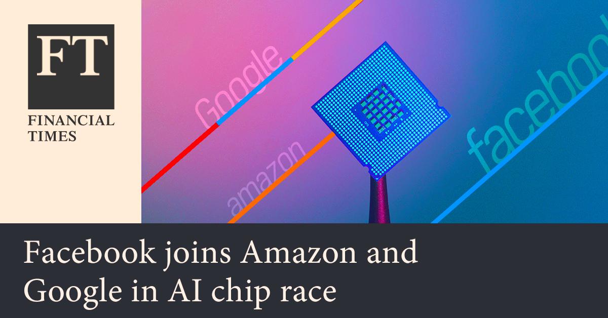 파이낸셜 타임스 - 페이스북, 아마존과 구글의 AI 칩 경쟁에 합류하다
